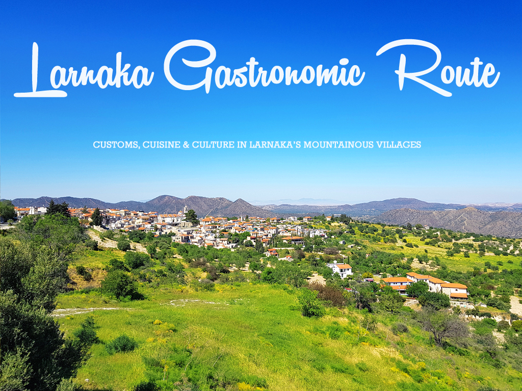 Larnaca Gastronomic Route - Customs, Cuisine & Culture in Larnaka's Mountainous Villages