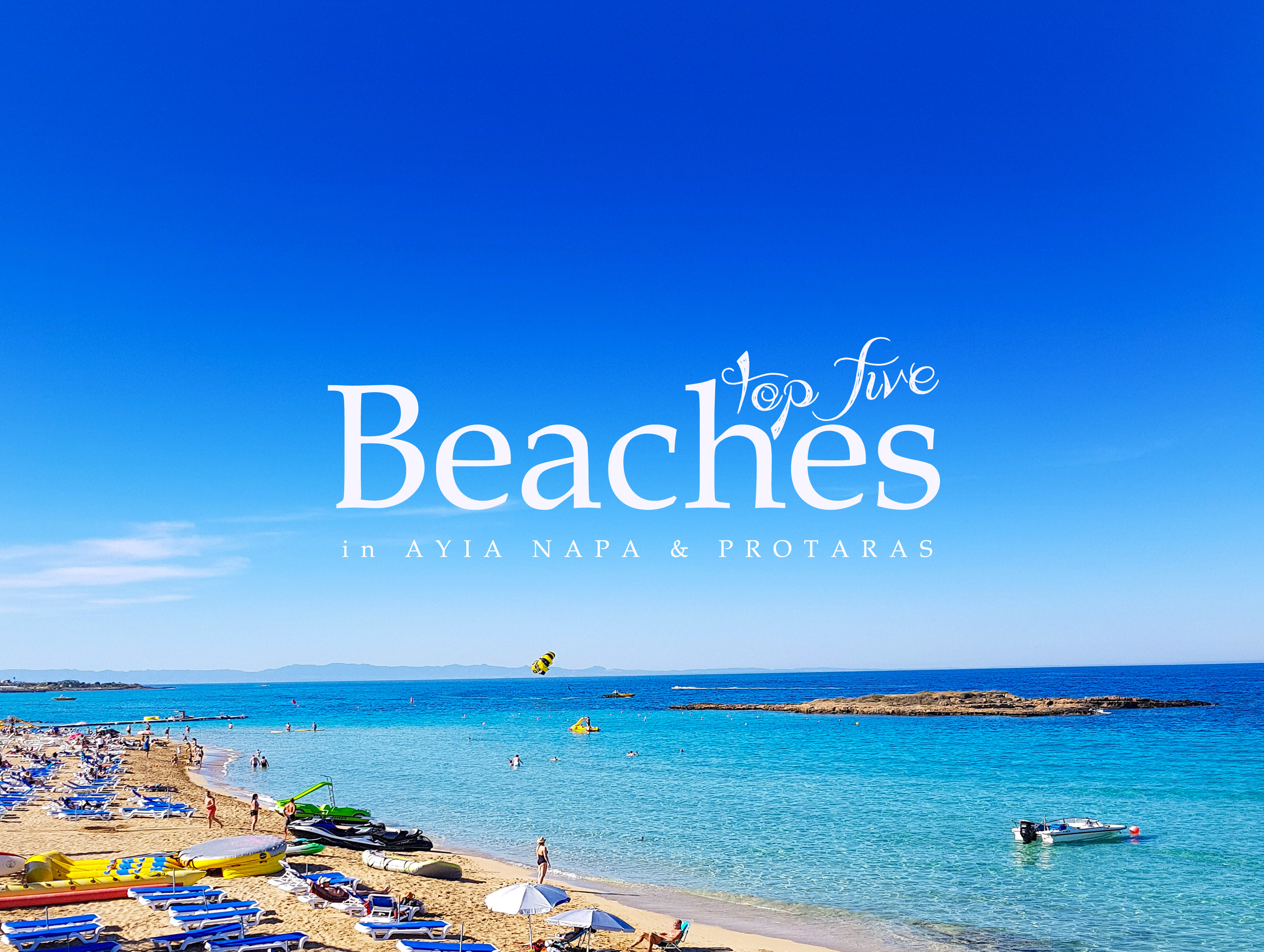 TOP 5 BEACHES IN AYIA NAPA & PROTARAS